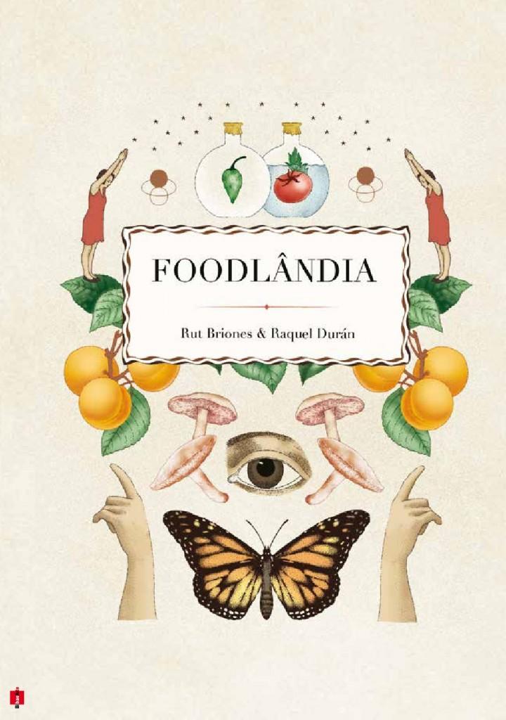 Foodlândia, por Rut Briones y Raquel Durán. Hasta el 26 de junio.