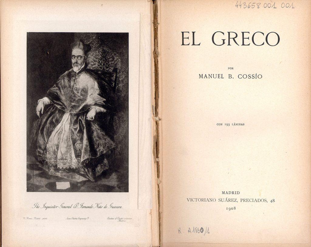 Frontispicio y portada del primer volumen de El Greco, de Manuel B. Cossío, Madrid, Victoriano Suárez, 1908. Residencia de Estudiantes, Madrid.