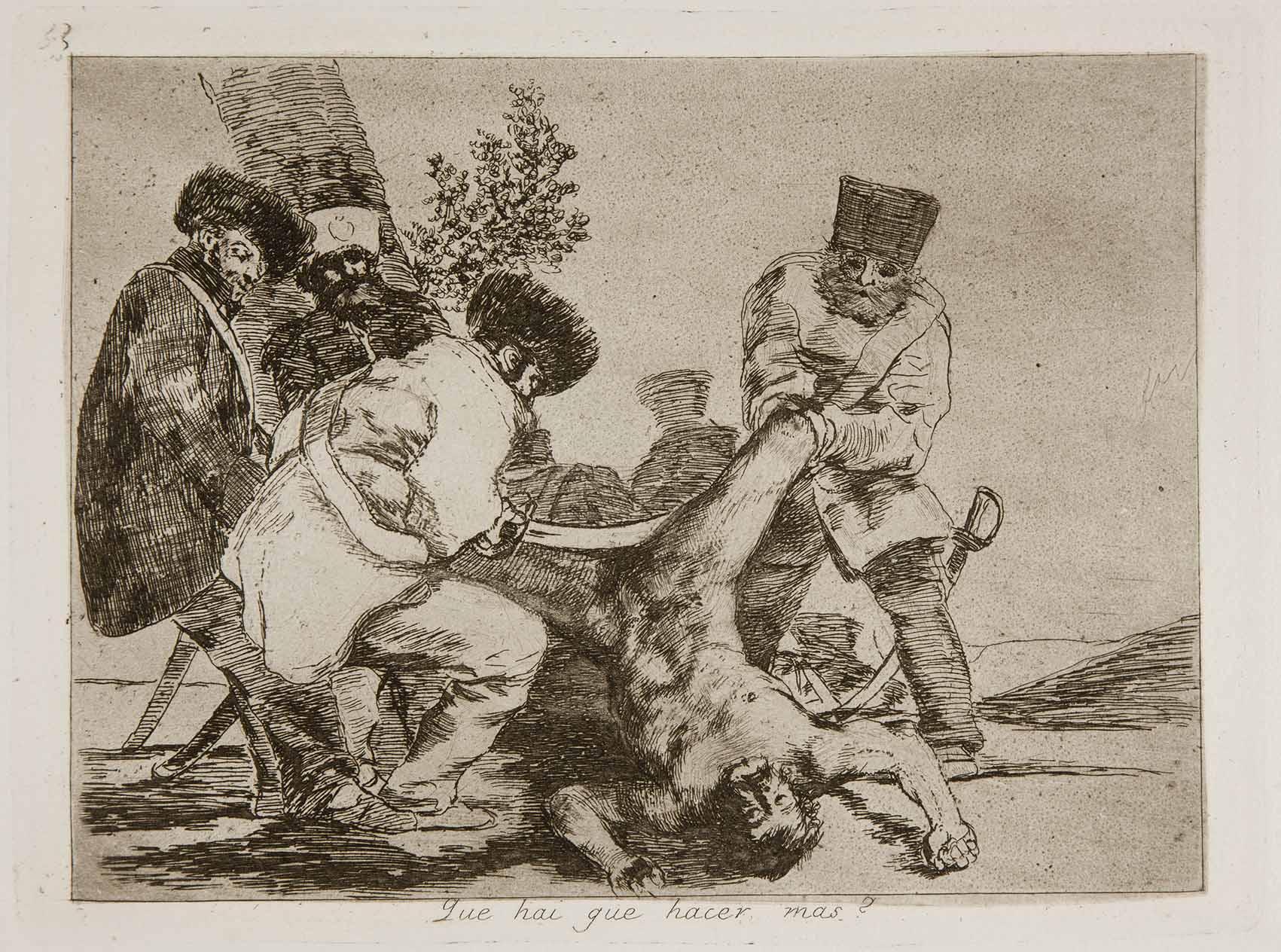 Goya: la angustiosa mirada de un trágico 2 de mayo Artes & contextos Prado Los Desastres de la Guerra No. 33 Que hai que hacer mas
